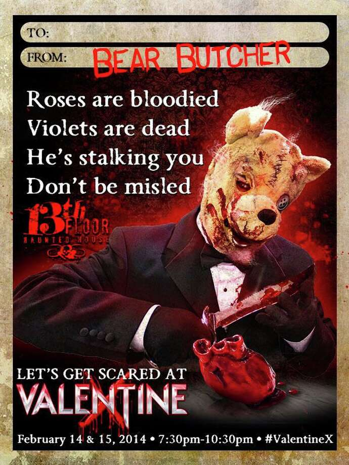 13th Floor Haunted House: Haunted house comes out of hibernation for Valentine X featuring a character named Bear Butcher, which could be Satan's Teddy. The haunted house is located behind Sunset Station, 1203 E Commerce St. 7:30 p.m. Feb. 14-15. $22.99-$29.99 not including fee. 13thfloorsanantonio.com Photo: Courtesy