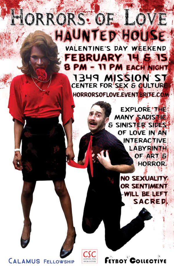 "Horrors of Love Haunted House:A group of artists have created ""a labyrinth filled with interactive performance and visual arts tableaus that will awe and appall."" Watch out for ""syphilitic zombies,"" co-dependency, scorned lesbians, man-eaters and deranged cupids. Tickets $10-$20; proceeds benefit the Center for Sex and Culture and Calamus. 8-11 p.m. Friday and Saturday at the Center for Sex and Culture, 1349 Mission St. (between Ninth and 10th streets), S.F. More info here. Photo: Www.eventbrite.com"