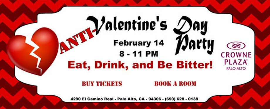 "Anti-Valentine's Day Party: The 4290 Bar & Lounge at Palo Alto's Crowne Plaza is hosting an evening of ""anti-Valentine's cocktails"" and ""bitter bites,"" along with dancing to classic breakup music. There'll also be a conversation heart piñata and a chance to shred (a photo of ) your ex. Tickets: $15. 8 p.m. Friday at 4290 Bar & Lounge, 4290 El Camino Real, Palo Alto. More info here. Photo: Www.cabanapaloalto.com"