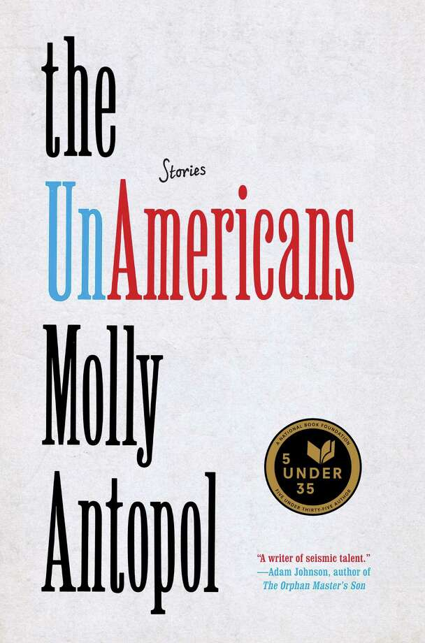 Molly Antopol?s ?The UnAmericans?