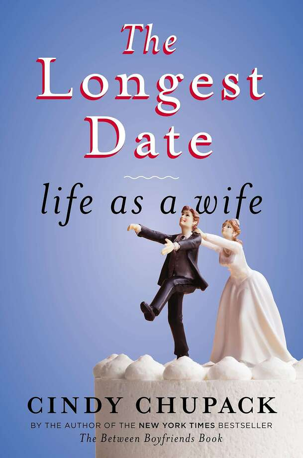 The Longest Date: Life as a Wife, by Cindy Chupack Photo: Viking Adult