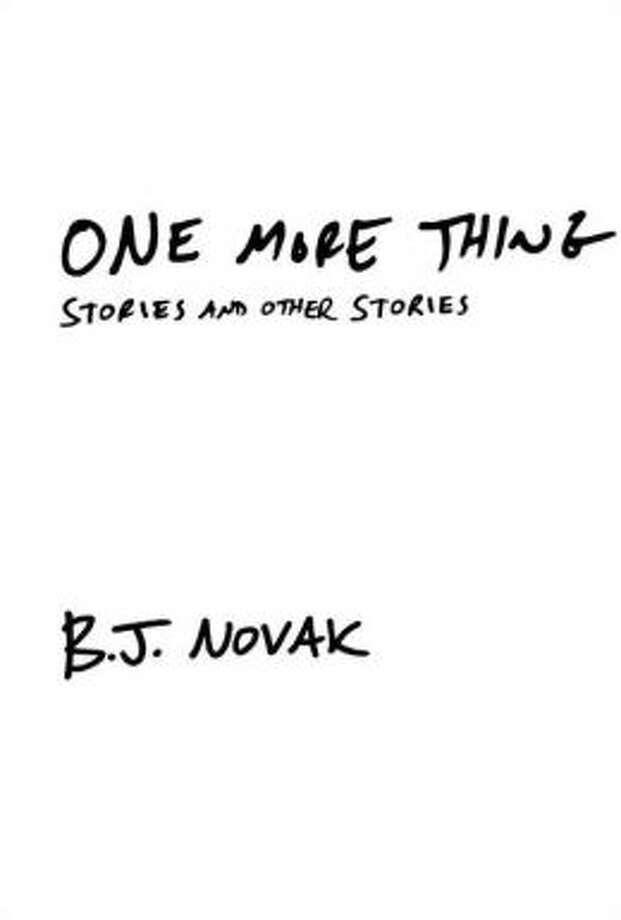 """One More Thing"" by B.J. Novak Photo: Xx"