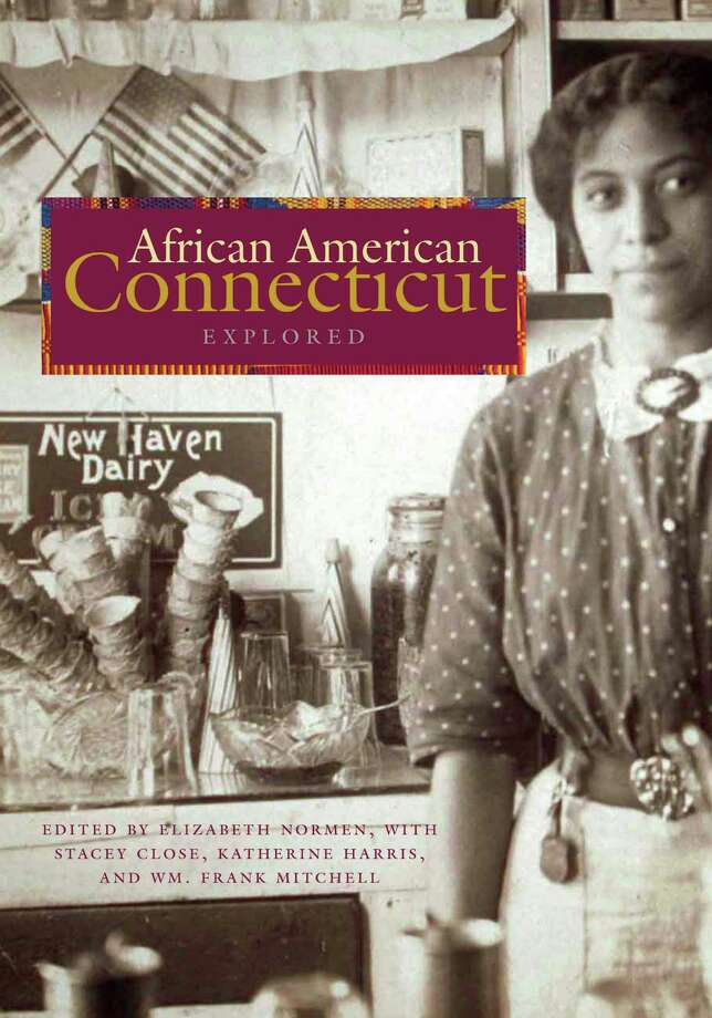 ìAfrican American Connecticut Exploredî documents the African American experience in Connecticut, from 1630 through the 20th century. Photo: Contributed Photo / Greenwich Citizen