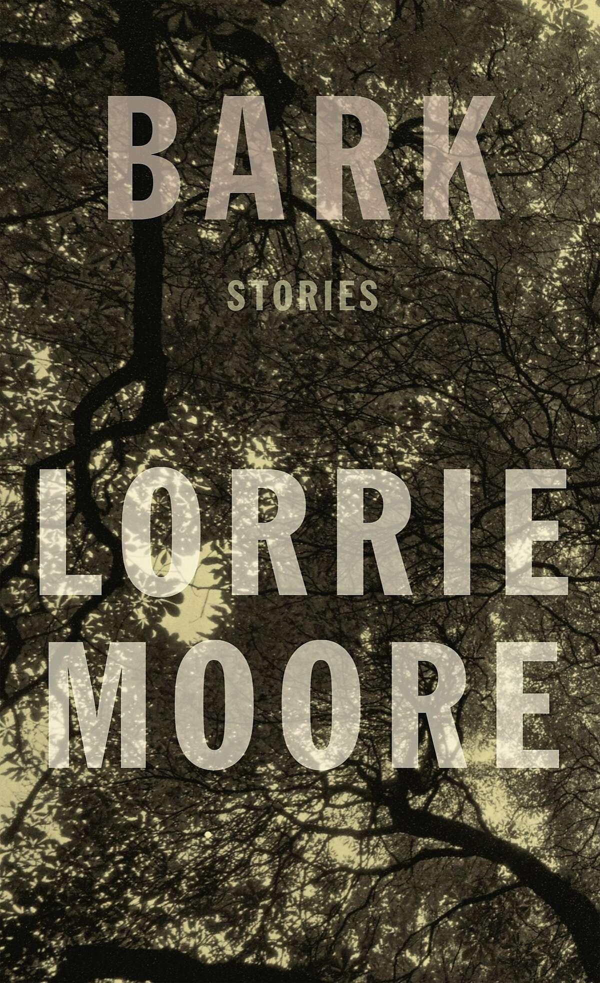 Bark: Stories, by Lorrie Moore