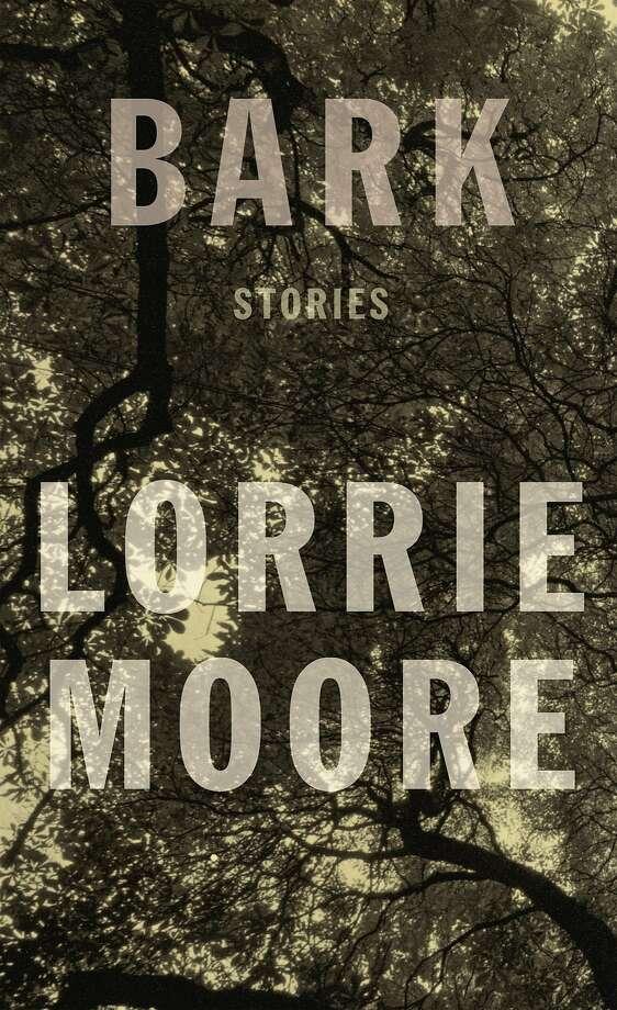 Bark: Stories, by Lorrie Moore Photo: Knopf
