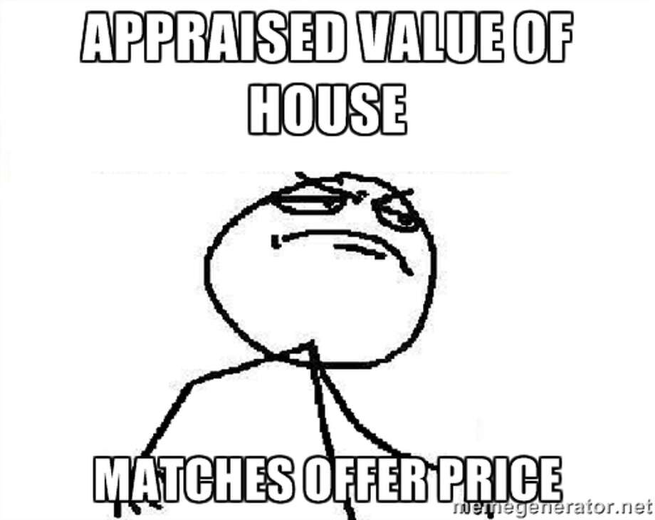 Step 14: Get the home appraised.Appraisers are typically hired by the lender.Source: Market Leader