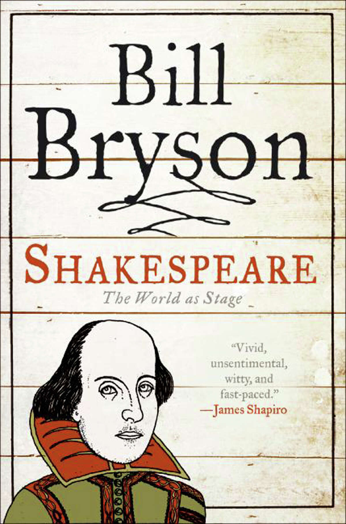 """Looking for a biography of William Shakespeare? Try Bill Bryson's """"Shakespeare: The World as Stage,"""" says Greenwich Library's Cathleen Blood. """"I adore Brysonís accessible style and storytelling ability,"""" Blood says."""