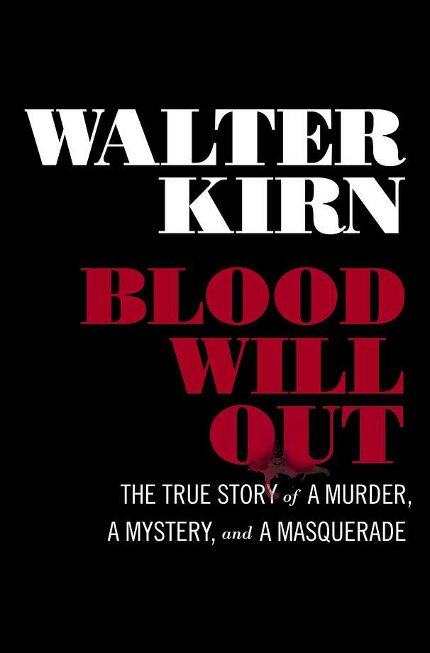 Blood Will Out: The True Story of a Murder, a Mystery, and a Masquerade, by Walter Kirn Photo: Liveright