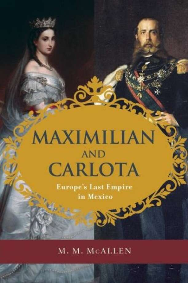 """Maximilian and Carlota,"" by M.M. McAllen Photo: Xx"