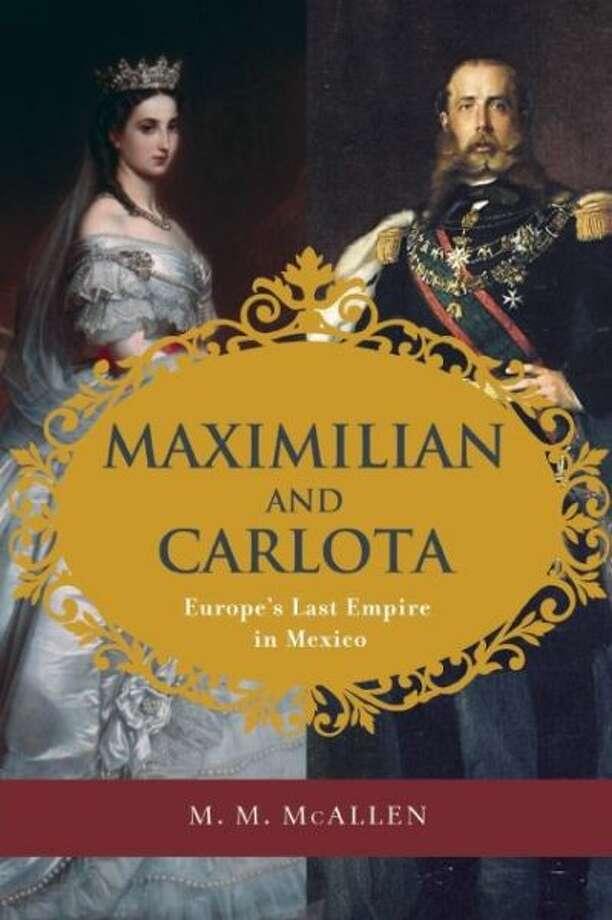 """Maximilian and Carlota,"" by M.M. McAllen Photo: Xx"
