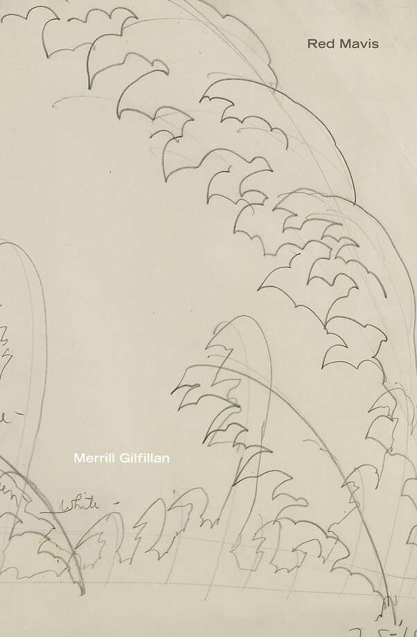 Red Mavis, by Merrill Gilfillan Photo: Flood Editions