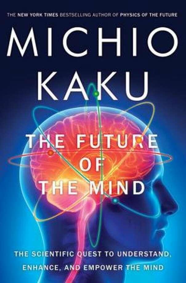 the Future of the Mind, by Michio Kaku Photo: Xx
