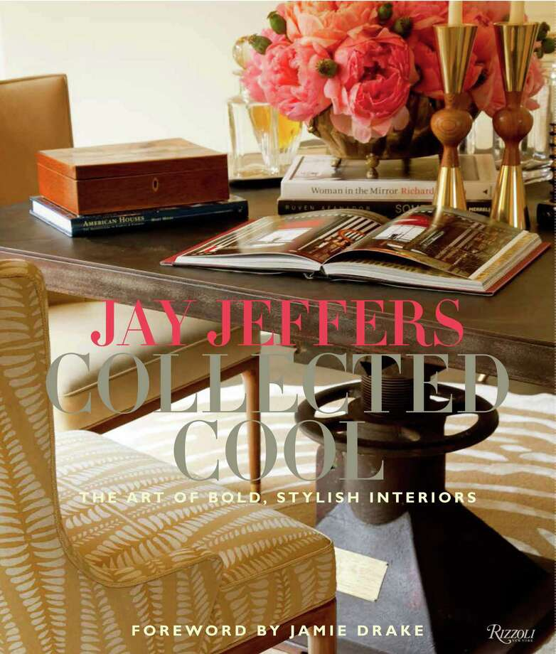 """Jay Jeffers: Collected Cool"" is the Texas-born designer's first book. / ONLINE_YES"
