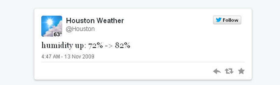 Houston's weather tweeter began reminding us about the humidity the first tweet out of the gate.