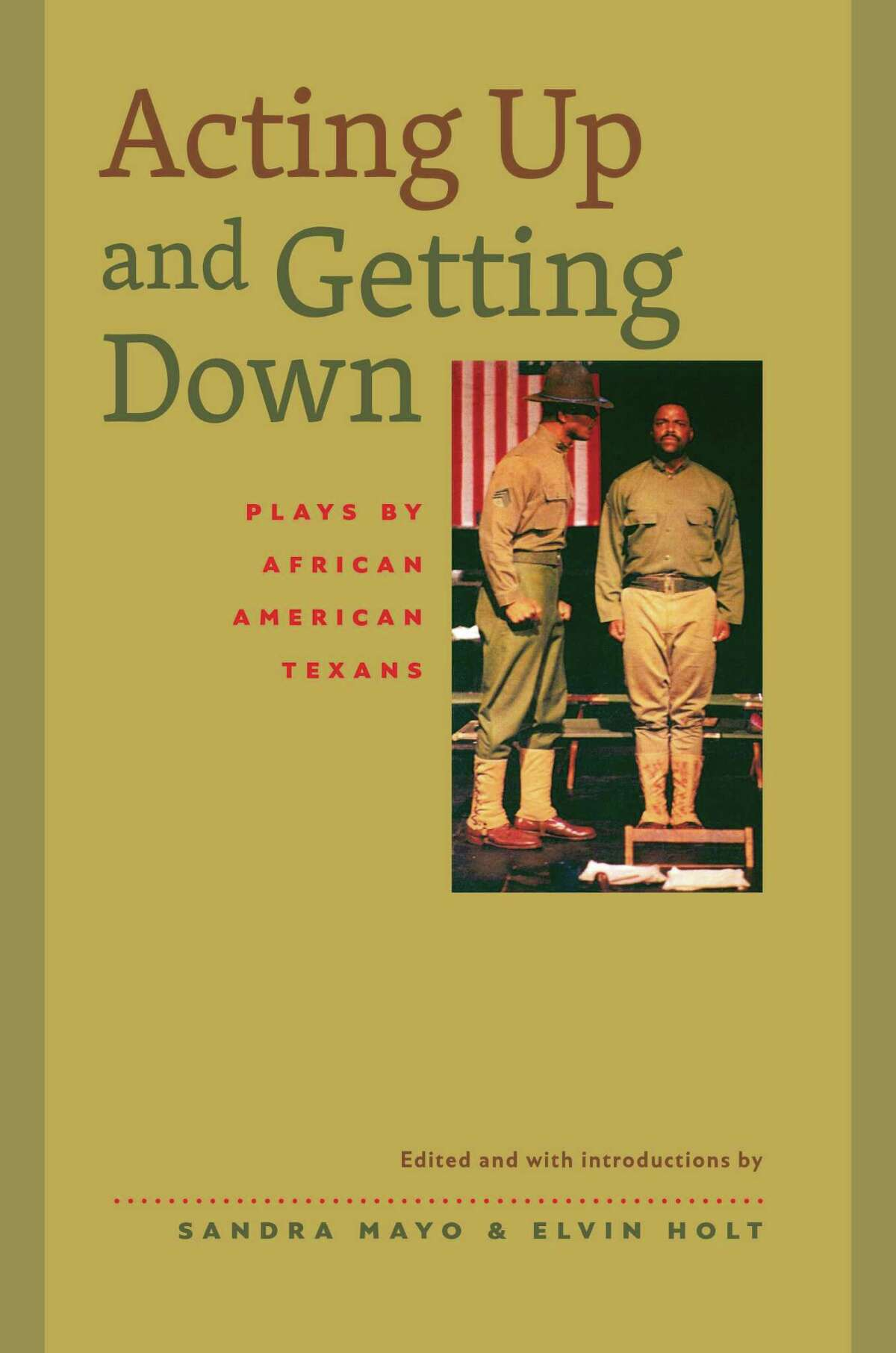 """Texas State University professors Sandra Mayo and Elvin Holt have written """"Acting Up and Getting Down: Plays by African American Texans"""" ($24.95 paperback, $55 hardback, University of Texas Press)"""