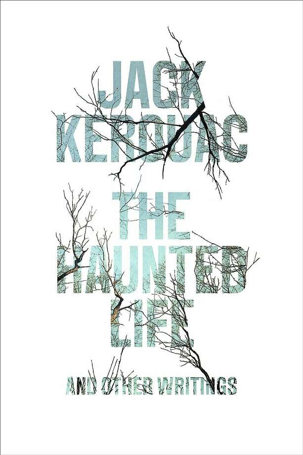 The Haunted: And Other Writings, by Jack Kerouac Photo: Da Capo Press