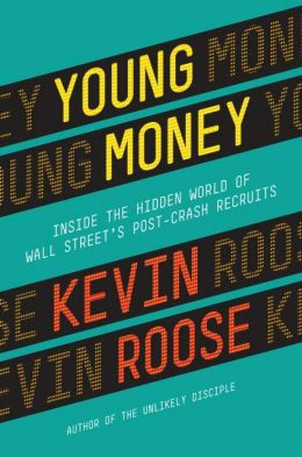 """Young Money"" by Kevin Roose Photo: Xx"