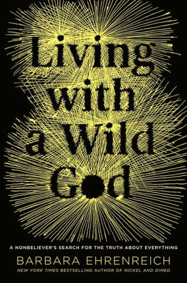 """Living With a Wild God,"" by Barbara Ehrenreich Photo: Xx"