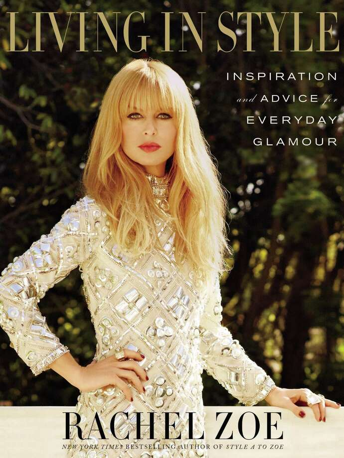 Living in Style: Inspiration and Advice for Everyday Glamour by Rachel Zoe (Grand Central Publishing, $28, March 2014) Photo: Grand Central Publishing / ONLINE_YES