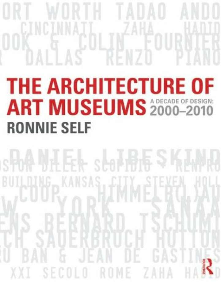 """""""The Architecture of Art Museums,"""" by Ronnie Self Photo: Xx"""