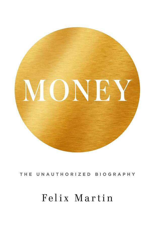 """Money: The Unauthorized Biography,"" by Felix Martin Photo: Knopf"