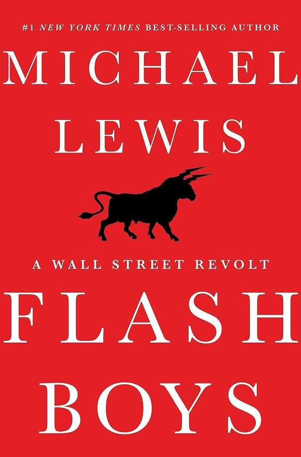 """Flash Boys: A Wall Street Revolt,"" by Michael Lewis Photo: W. W. Norton & Company"
