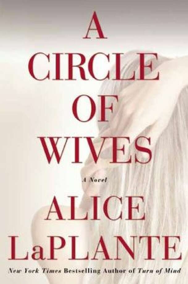 """A Circle of Wives,"" by Alice LaPlante Photo: Xx"