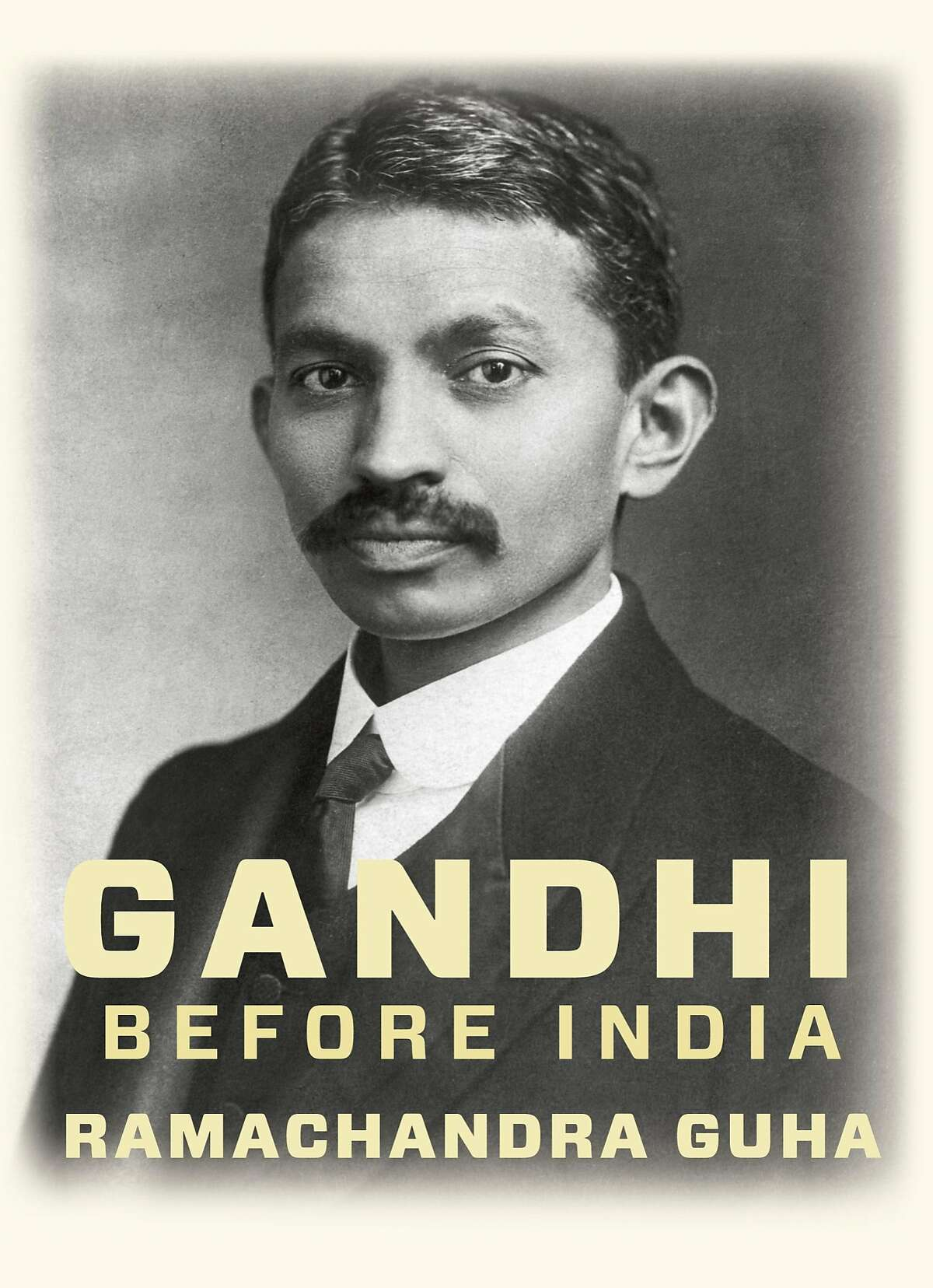 """""""Gandhi Before India,"""" by Ramachandra Guha"""