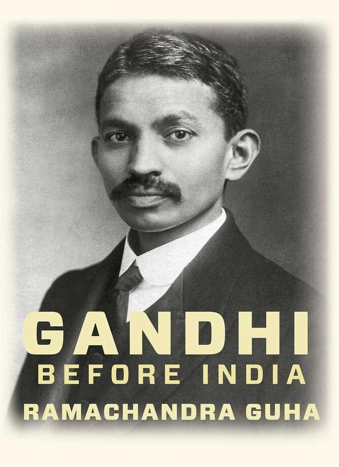 """""""Gandhi Before India,"""" by Ramachandra Guha Photo: Knopf"""