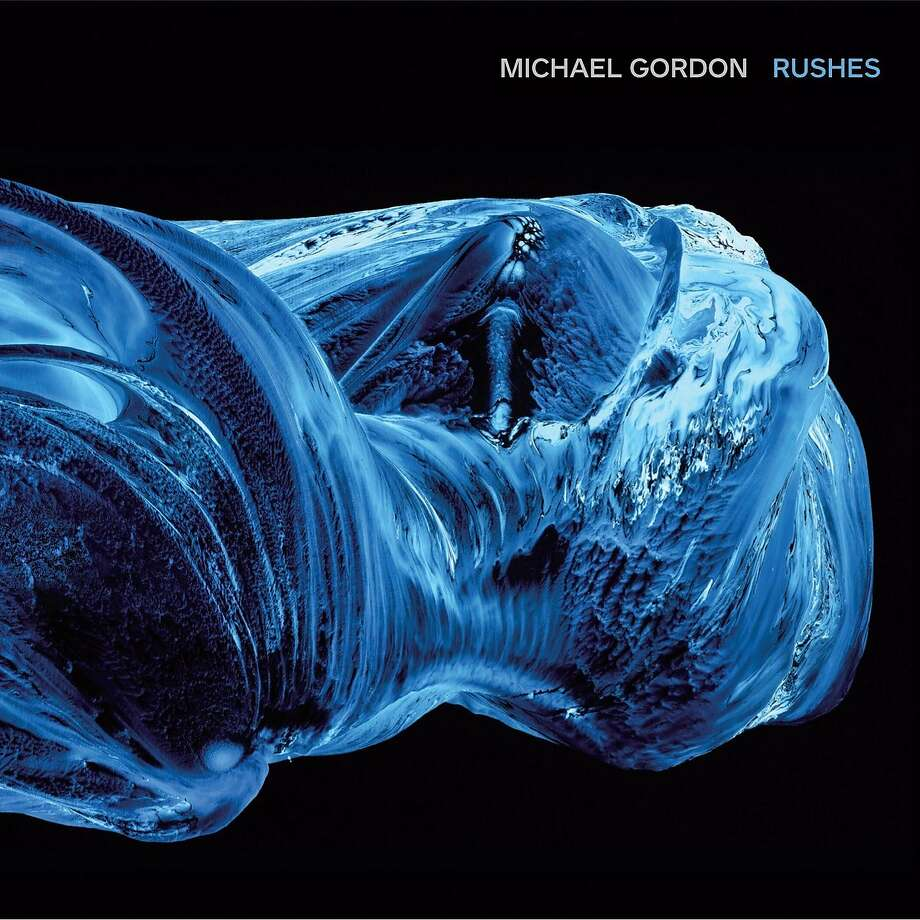 Michael Gordon 'Rushes' Photo: Cantaloupe Records, Amazon.com