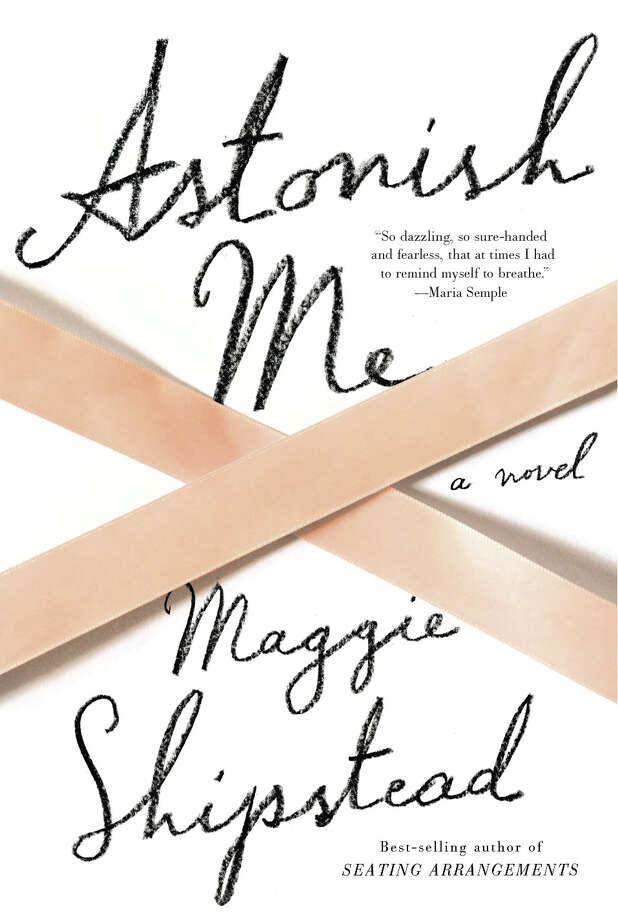 "Maggie Shipstead has followed her highly acclaimed satirical novel ""Seating Arrangements"" with ""Astonsh Me"" a story set in the ballet world. Photo: Contributed Photo / Connecticut Post"