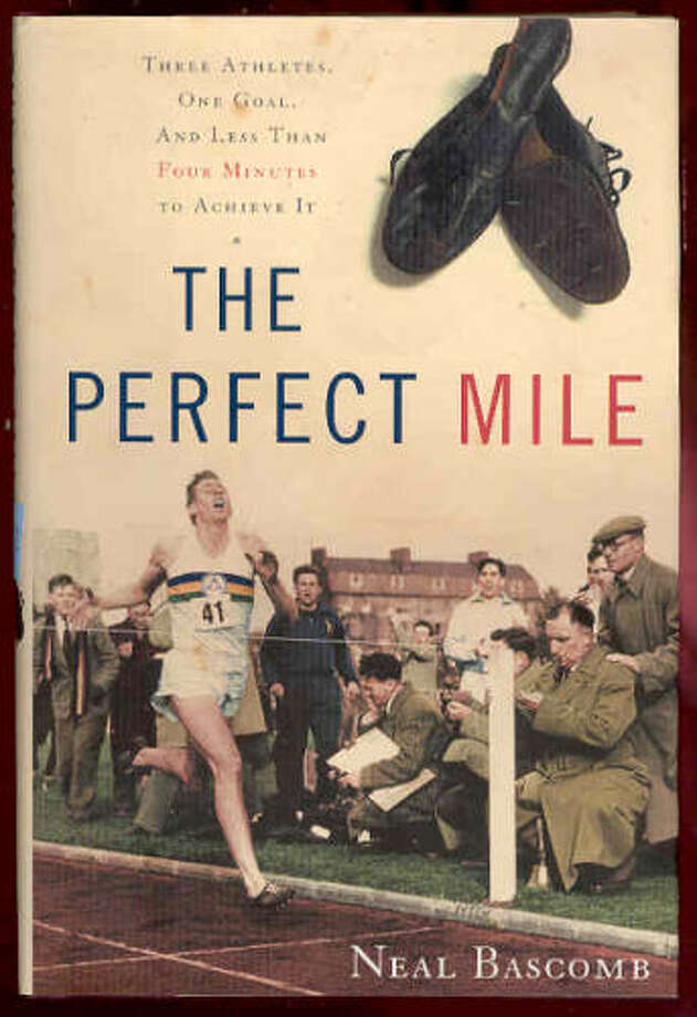 ?The Perfect Mile: Three Athletes, One Goal, and Less Than Four Minutes to Achieve It? by Neal Bascomb