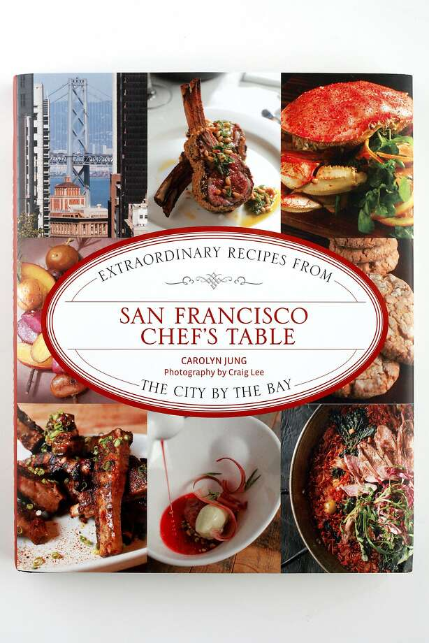 """Carolyn Jung's new book """"San Francisco Chef's Table: Extraordinary Recipes from the City by the Bay""""  as seen in San Francisco, California on Wednesday April 23, 2014. Photo: Craig Lee, Special To The Chronicle"""