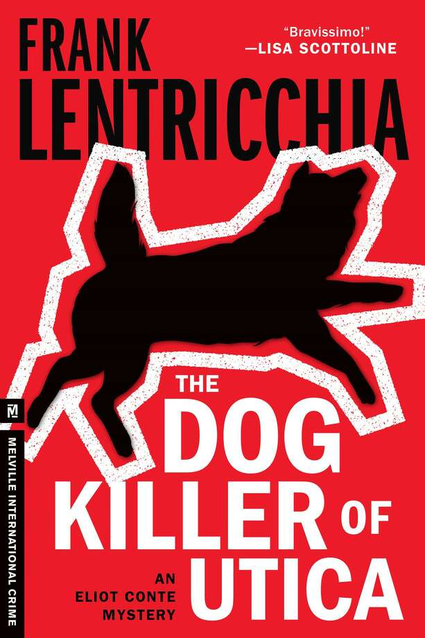 ?The Dog Killer of Utica (Melville House, 2014), by Frank Lentricchia