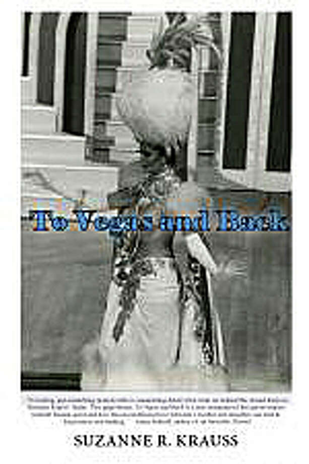 """To Vegas and Back"" is the memoir by Westport resident Suzanne Krauss about her life in Las Vegas where her mother worked as a showgirl. Photo: Contributed Photo / Westport News"