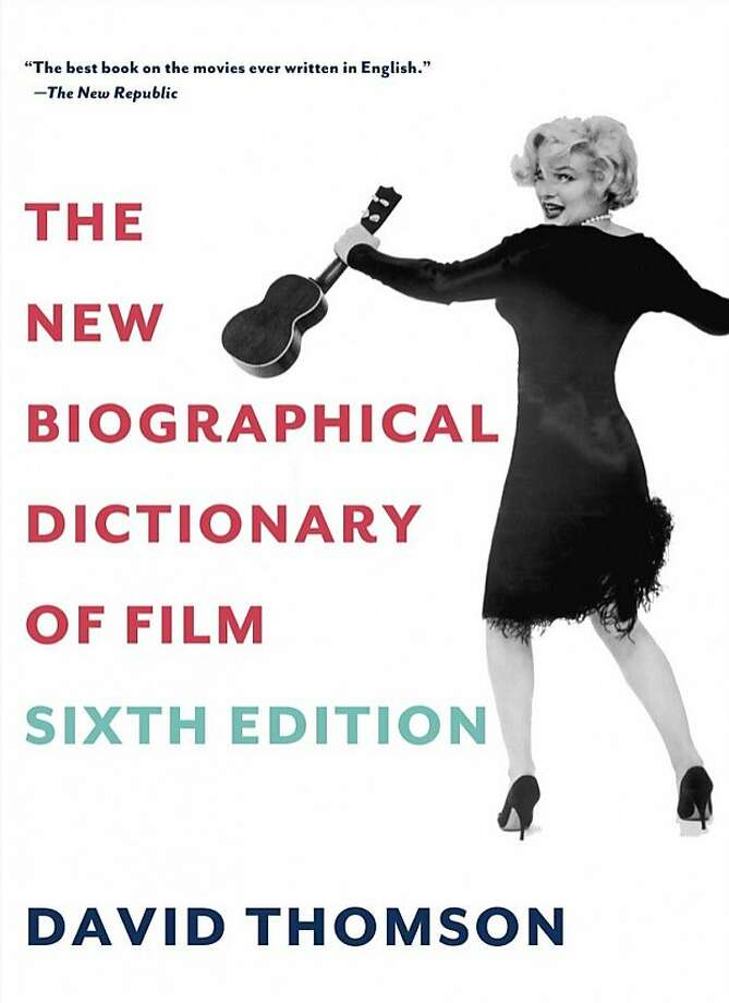 """The New Biographical Dictionary of Film: Sixth Edition,"" by David Thomson Photo: Knopf"