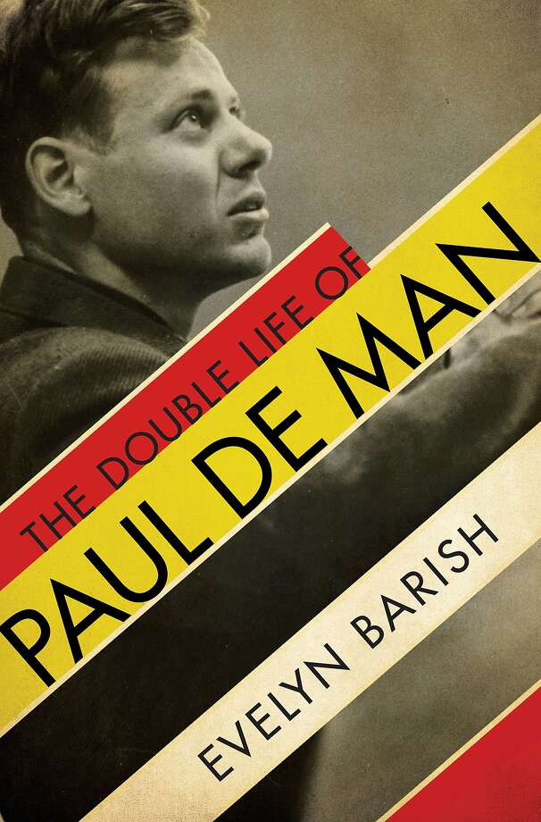 """The Double Life of Paul De Man,"" by Evelyn Barish Photo: Liveright"
