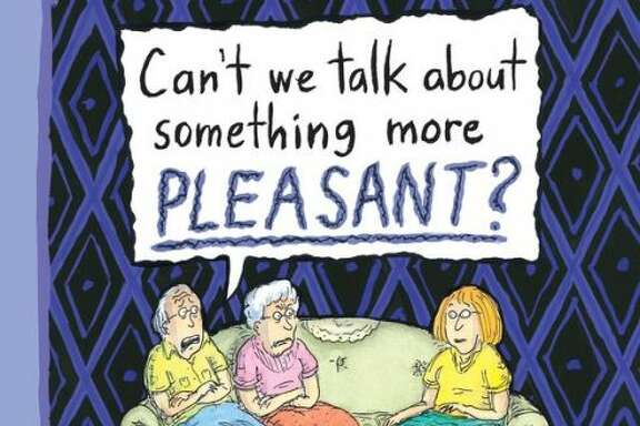 """Can't We Talk About Something more Pleasant"" by Roz Chast"