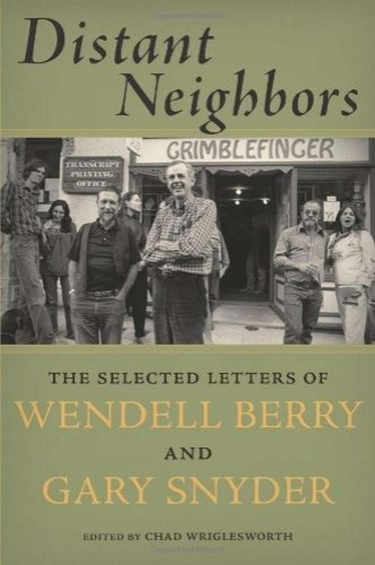 """""""Distant Neighbors: The Selected Letters of Wendell Berry and Gary Snyder,"""" edited by Chad Wriglesworth"""