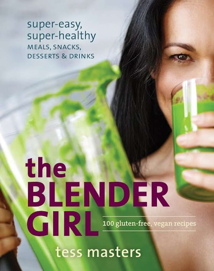 "Tess Masters, author of ""The Blender Girl: Super-Easy, Super-Healthy Meals, Snacks, Desserts & Drinks"" Photo: Courtesy Photo / ONLINE_YES"