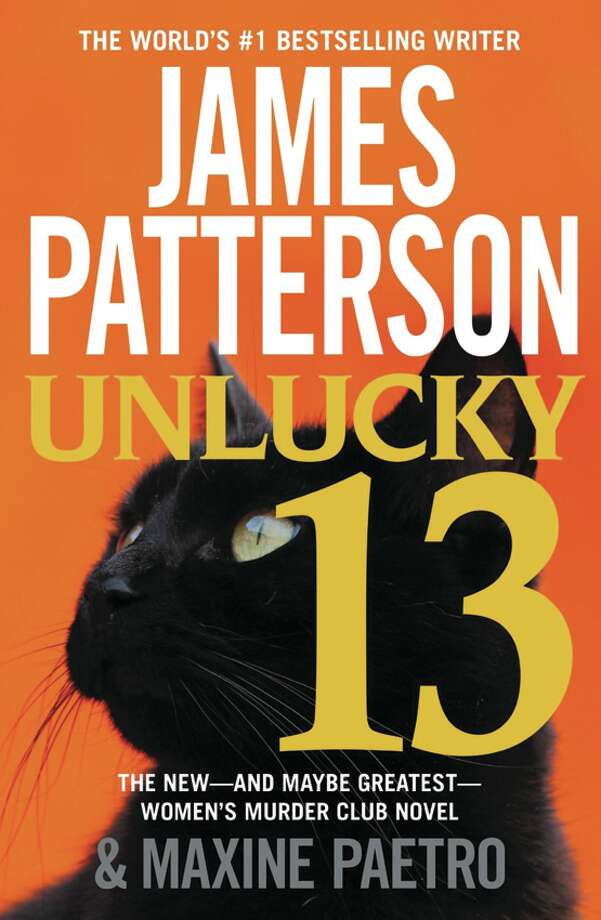 UNLUCKY 13, by James Patterson and Maxine Paetro. With the return of a killer who was presumed dead, San Francisco detective Lindsay Boxer and the Women?s Murder Club take action.