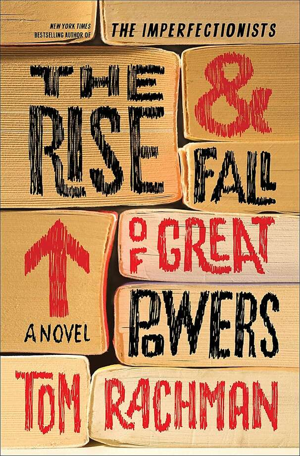 """The Rise and Fall of Great Powers,"" by Tom Rachman Photo: Doubleday"