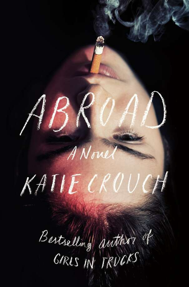 """Abroad,"" by Katie Crouch Photo: Sarah Crichton Books"