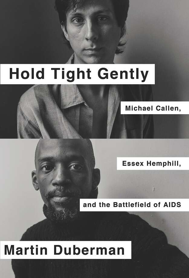 """Hold Tight Gently: Michael Callen, Essex Hemphill, and the Battlefield of Aids,"" by Martin Duberman Photo: The New Press"