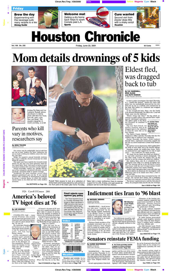 Houston Chronicle front page -- June 22, 2001 Mom details drownings of 5 kids (Andrea Yates) Photo: Houston Chronicle / Houston Chronicle PDF
