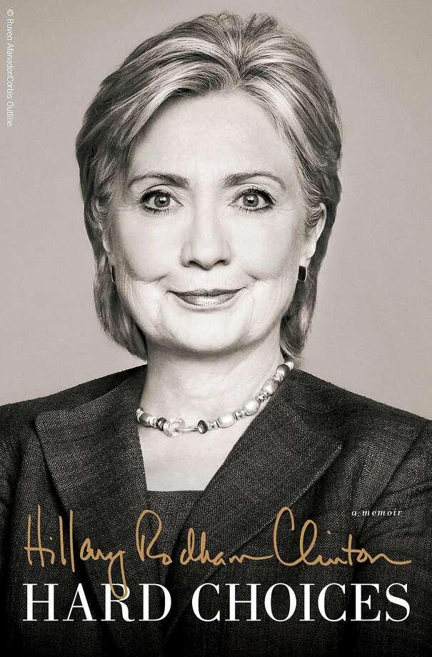 """""""Hard Choices: A Memoir,"""" by Hillary Rodham Clinton Photo: Simon & Schuster"""