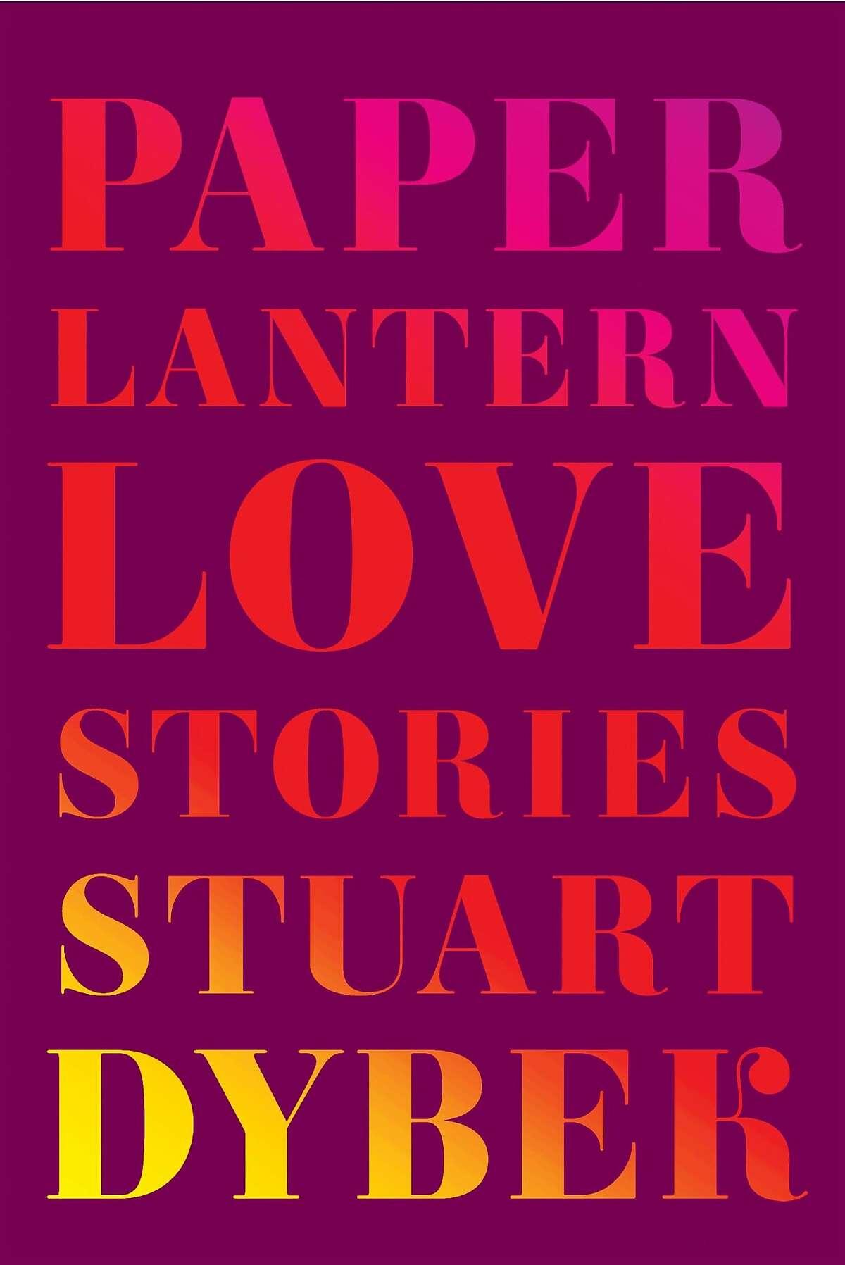 """""""Paper Lantern: Love Stories,"""" by Stuart Dybek"""