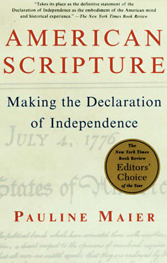 "Pauline Meier's ""American Scripture: making the Declaration of Independence"" shows thethe Declaration ""as both the defining statement of our national identity and the moral standard by which we live as a nation,"" says Carl White, history librarian at Greenwich Library. Photo: Contributed Photo / Greenwich Time Contributed"