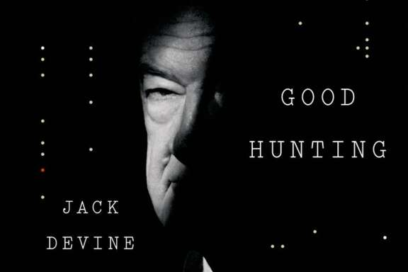 "From the cover of ""Good Hunting,"" by Jack Devine with Vernon Loeb."