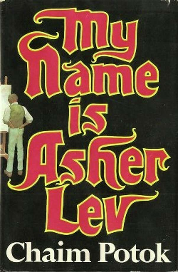 "1) ASHER: ""My name is Asher Lev"" is a best-selling novel by Chaim Potok that has been adapted into both British and American plays."